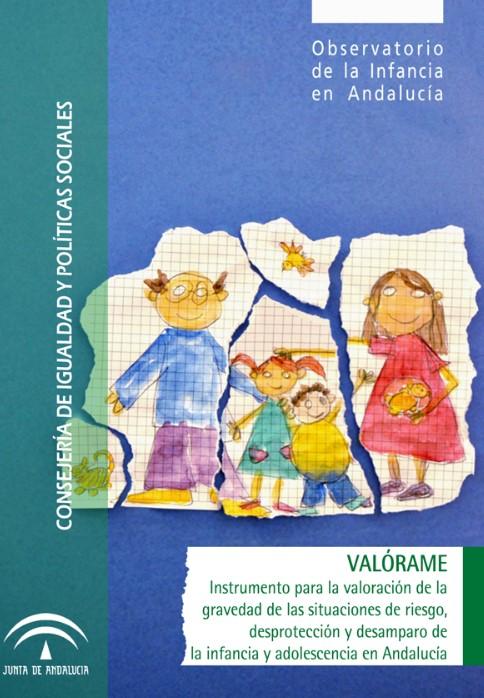 """""""Valórame. Instrumento para la valoración de las situaciones de Riesgo, Desproteccion y Desamparo de la Infancia y la Adolescencia en Andalucía"""""""