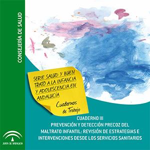 """Cuaderno 3: """"Prevención y detección precoz del maltrato infantil: revisión de estrategias e intervenciones desde los servicios sanitarios"""""""